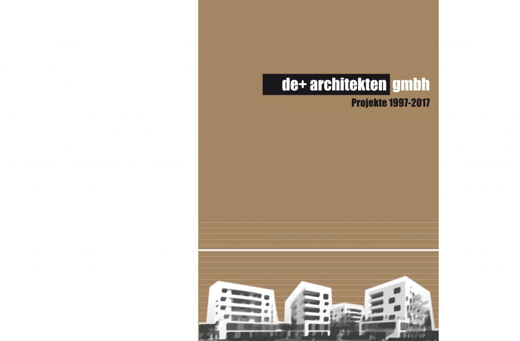 de+ architekten gmbh: Projekte 1997-2017